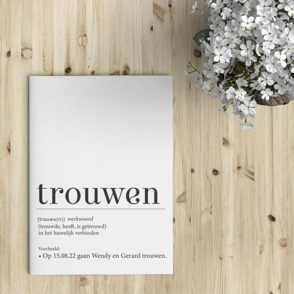 Trouwkaart Definitie van Trouwen is een speelse, conceptuele kaart: de definitie van het woord trouwen wordt op een leuke manier gepresenteerd.